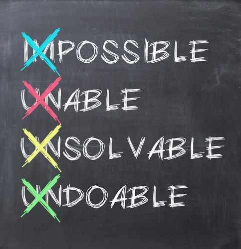 Make Impossible Possible; Unable Able; Unsolvable Solvable; Undoable Doable